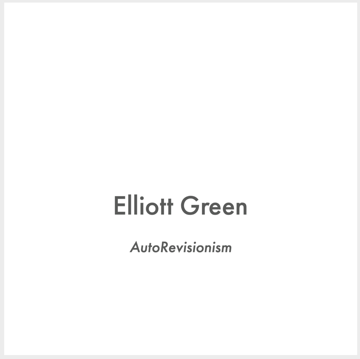 This is the cover of the Elliott Green catalog for AutoRevisionism and exhibition at Pamela Salisbury Gallery